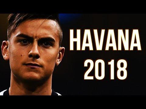Paulo Dybala – HAVANA | Skills & Goals 2018 | HD