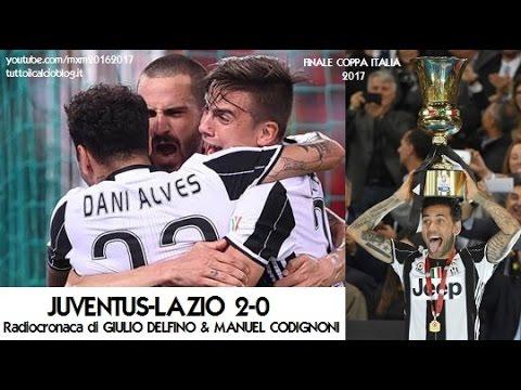 JUVENTUS-LAZIO 2-0 – Radiocronaca di Giulio Delfino & Manuel Codignoni – FINALE COPPA ITALIA 2017