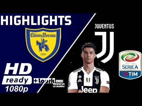 Chievo vs Juventus – Goals & Highlights – Serie  A TIM 2018/2019