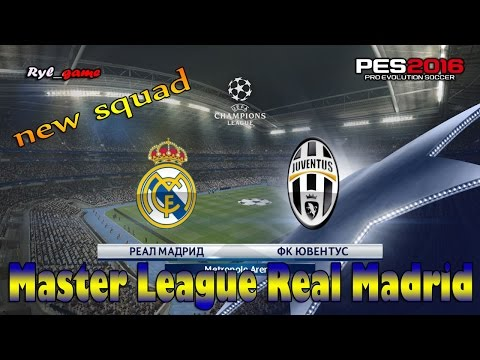 Real Madrid – Juventus // new squad // PES 2016 Master League Real Madrid
