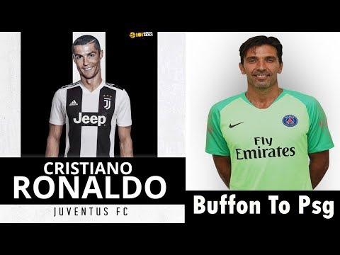 Buffon To PSG ,Ronaldo To Juventus ,Mahrez To Man city And Confirmed Summer Transfers