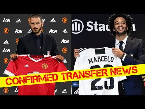 CONFIRMED TRANSFER NEWS AND RUMOURS 2018 FT MARCELO, BONUCCI, HAZARD…