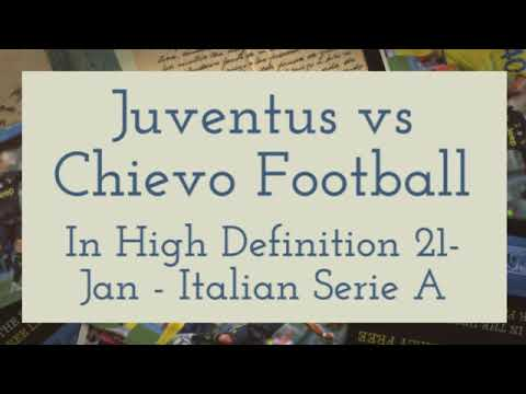 Juventus vs Chievo Football In High Definition 21-Jan – Italian Serie A