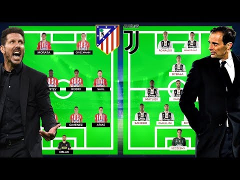 PREDICTED LINEUP ATLETICO MADRID VS JUVENTUS CHAMPIONS LEAGUE 2018/2019