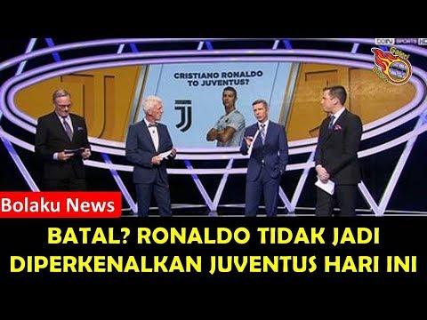 terungkap | Inilah Penyebab Ronaldo Batal Diperkenalkan Juventus Hari Ini 7/7 2018