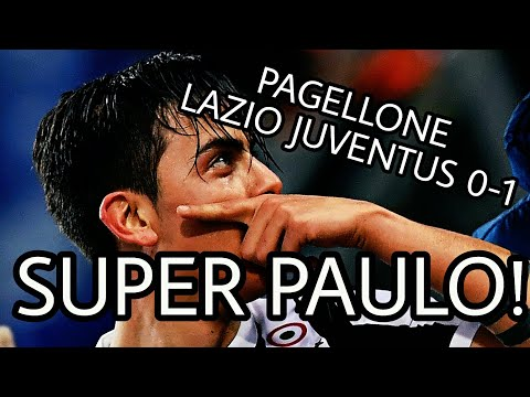 DYBALA RIAPRE TUTTO – PAGELLE LAZIO JUVENTUS 0-1