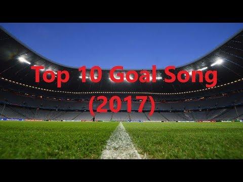 Top 10 Goal Song HD (2017)