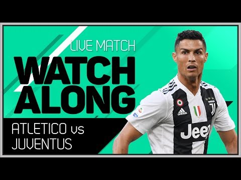 Atletico Madrid vs Juventus Live Stream Watchalong