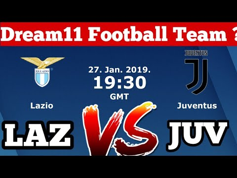JUV vs LAZ Dream11 Football Team Prediction | Lazio vs Juventus Match Preview | dream11 football