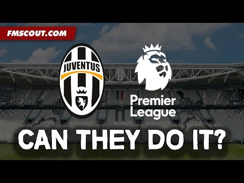 Juventus in the Premier League – Football Manager 2017