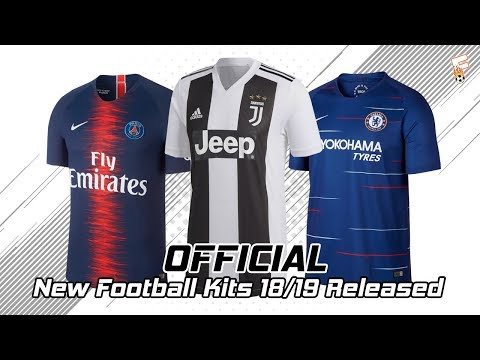 (OFFICIAL) New Football Kits 2018 – 2019 Released ⚽ Part 2 ⚽ Juventus, PSG, Chelsea, Roma