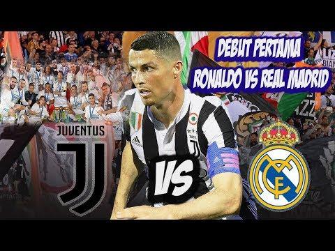 Lawan Real Madrid ! Debut Pertama Cristiano Ronaldo Bersama Juventus