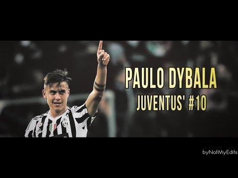 Paulo Dybala 2017/18 • Juventus' Number 10