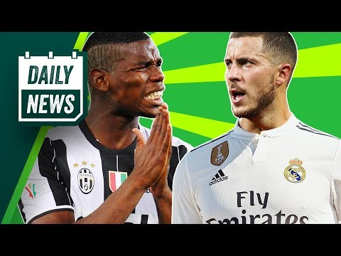 TRANSFER NEWS: Pogba to Juventus, Pulisic leaving Dortmund, Hazard and Courtois to Real Madrid