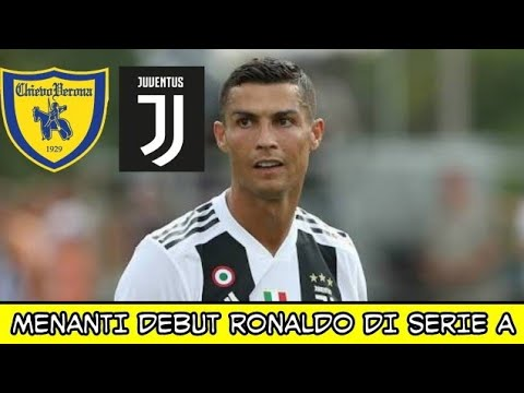 Menanti Laga Chievo Verona Vs Juventus: Debut Gemilang Cristiano Ronaldo?