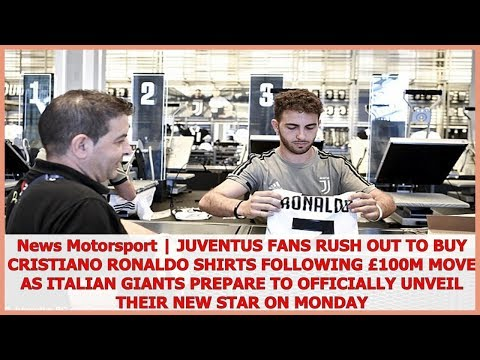 New Sports   Juventus fans rush out .to buy Cristiano Ronaldo shirts following £100m move as Italia