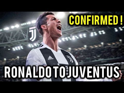 ⚽ CONFIRMED SUMMER 2018 TRANSFERS :#22: CRISTIANO RONALDO JOINS JUVENTUS !