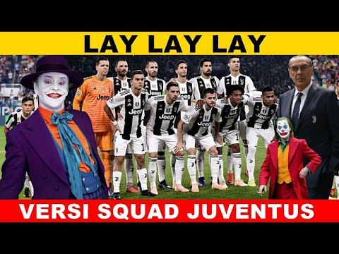 Lay lay lay || Versi SQUAD JUVENTUS 2019/2020